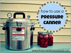 How to Use a Pressure Canner (without blowing anything up!)