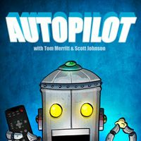 The Autopilot Show! | Scott Johnson & Tom Merritt watching TV Pilots! Join them weekly for a dose of great TV pilots, and all the dirt behind them!