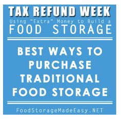 food storage made easy blog, best ways to purchase traditional food storage using a tax refund or other large chunk of change.