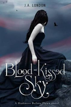 Blood-Kissed Sky (Darkness Before Dawn Trilogy #2) by J.A. London