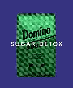 Sugar Detox: How To Stay Sane While Easing Off The Sweet Stuff
