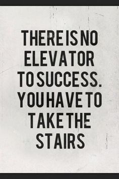 Daily Motivation 37 Just know that you have to do the work so don't try and short cut it!