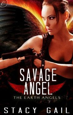 Savage Angel (The Earth Angels) by Stacy Gail