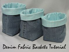 Denim Fabric Baskets TUTORIAL... Turn the legs of your old jeans into fabric baskets. This tutorial gives measurements for making 3 different sizes of baskets ~ Threading My Way