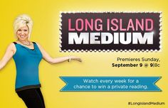 Long Island Medium - Theresa Caputo  Love the show and her! New Season and a chance at winning a private reading! :)