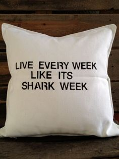 live every week like its shark week.