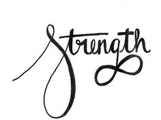 Strength Tattoo I want! add faith and love to the infinity