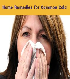 Home Remedies for Common Cold | Medi Tricks