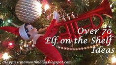 Happiest Mom on the Blog: Over 70 Elf on the Shelf ideas