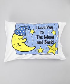 Love this Blue 'Moon and Back' Personalized Standard Pillowcase on #zulily! #zulilyfinds