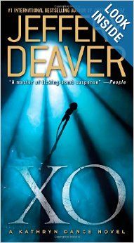 XO: A Kathryn Dance Novel by Jeffery Deaver.  Cover image from amazon.com.  Click the cover image to check out or request the suspense and thrillers kindle.