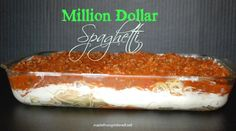When all else fails - make spaghetti.  But not just any spaghetti, make Million Dollar Spaghetti and your family will think you slaved in th...