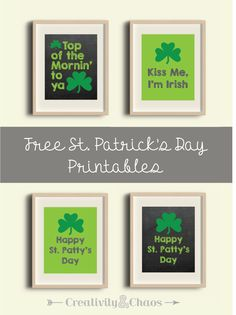 St. Patty's Day printables. Kiss Me, I'm Irish, Top of the mornin' to ya, Happy St. Patty's Day. 8 x 10 printables.