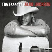 The Essential Alan Jackson – Alan Jackson