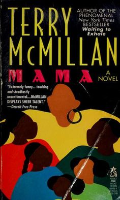 mama by terry mcmillan - I also loved reading this