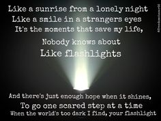 Hunter Hayes-Flashlight one of my favorite songs on the album! (then again I have about 5 favorites from that album)