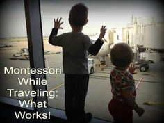 Montessori While Traveling: What Works by Marie Mack at Montessori on a Budget Blog