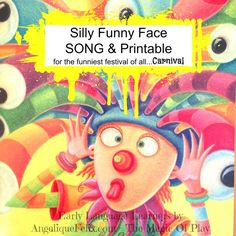 Sing and create a funny silly face for a special dress up occasion (streetfestival) as we have here in Italy...CARNIVAL!