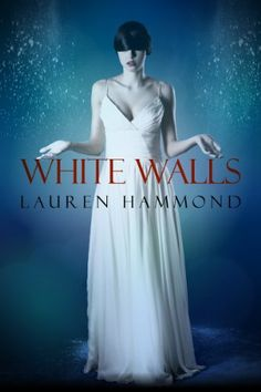 White Walls (The Asylum Trilogy) by Lauren Hammond. $3.29. Publisher: S.B. Addison Books; 1 edition (June 25, 2012). 143 pages