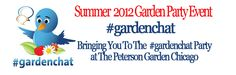 #gardenchat - LIVE in Chicago at the @petersongarden project / August 21, 2012 : RECAP of Event Transcript
