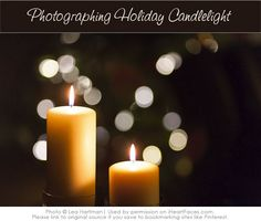 Tips to help you photograph candlelight in a beautiful way during the holiday season!  {via iHeartFaces.com}