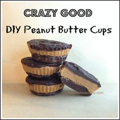 Crazy Good DIY Peanut Butter Cups real food
