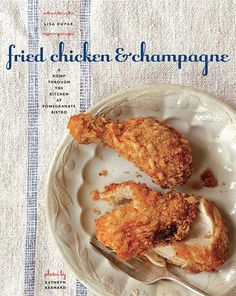 Fried Chicken & Champagne by Lisa Dupar