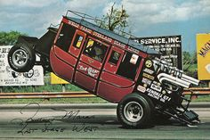 Wells fargo wheelstander I have seen this wheelstander probably a thousand times. Wild Bill could go to the end of the drag strip and then back on two wheels!!