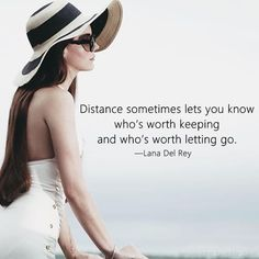 After the distance, i hope im one day worth keeping