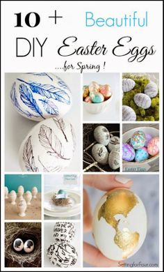 Setting for Four: 10 Plus Beautiful DIY Easter Eggs for Spring