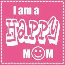 I am a Happy Mom! :-)