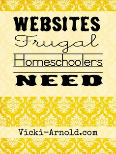 Websites Frugal Homeschoolers Need, a list of websites from used curriculum to new curriculum at lower prices and more