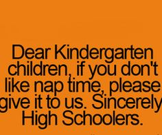If only I would've known what a blessing nap time was back in kindergarten!