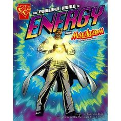 The Powerful World of Energy with Max Axiom, Super Scientist (Graphic Library: Graphic Science)