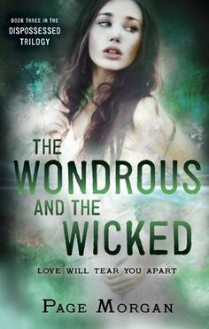 The Wondrous and the Wicked by Page Morgan   The Dispossessed, BK#3   Publisher: Delacorte Press   Publication Date: April 14, 2015   www.PageMorganBooks.com   #YA Historical Fiction #Gothic #Paranormal #Thriller #gargoyles