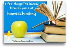 A Few Things I've Learned From 16 Years of Homeschooling