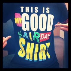 This is my good hair day shirt
