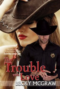 The Trouble With Love (Texas Trouble) by Becky McGraw. $5.58. 344 pages. Author: Becky McGraw. Publisher: Becky McGraw (July 2, 2012)