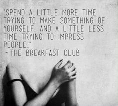 Spend a little more time trying to make something of yourself.