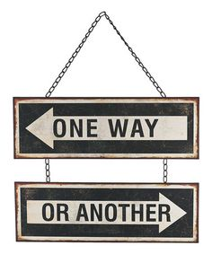 This 'One Way Or Another' Wall Sign is perfect! #zulilyfinds