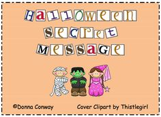 "FREE LESSON - ""Halloween Secret Message"" - Go to The Best of Teacher Entrepreneurs for this and hundreds of free lessons.   #FreeLesson  #Halloween    http://www.thebestofteacherentrepreneurs.net/2011/09/free-misc-lesson-halloween-secret.html"