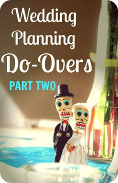 Avoiding Atrophy: If I Had It To Do All Over - Wedding Planning PART TWO