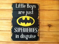 """Batman symbol - Little Boys are just SUPERHEROES in Disguise. Large 13""""w x 17 1/2h hand-painted wood sign"""