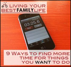9 Ways to find more time for the things you WANT to do.