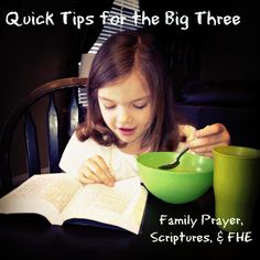 Quick Tips for the Big Three: Family Prayer, Scriptures, & FHE