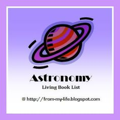 Bits and Pieces From My Life: an Astronomy Living Book List