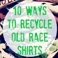 Ideas for recycling old race shirts (or any T-shirts!) via myhealthynest.com.