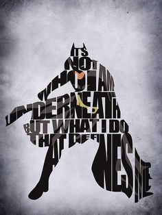 Batman Inspired Minimalist Typography Print & Poster by GeekMyWalL, $25.00. It's not who i am underneath but what I do that defines me