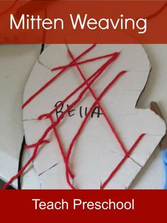 We explored mitten weaving in preschool basket, preschool