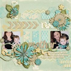Mother - Scrapbook.com  Great idea for Mother's Day